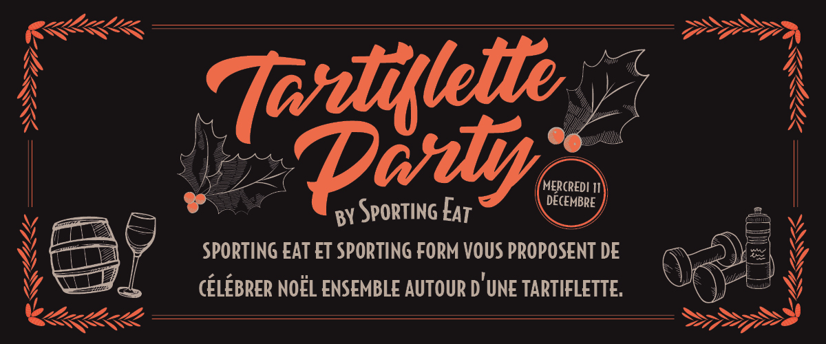 Tartiflette Party – Sporting Form x Sporting Eat